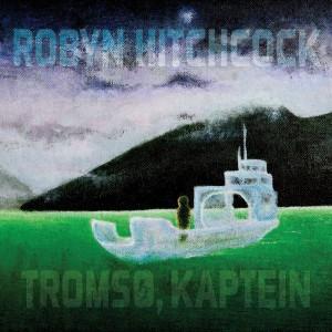 Robyn Hitchcock, Tromsø, Kaptein, 2011