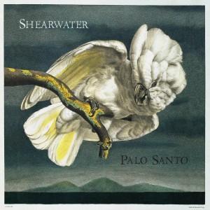 Shearwater, Palo Santo, 2007