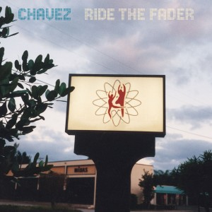 Chavez, Ride The Fader, 1996