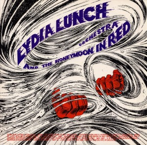 Lydia Lunch and the Honeymoon in Red Orchestra, Done Dun, 1987
