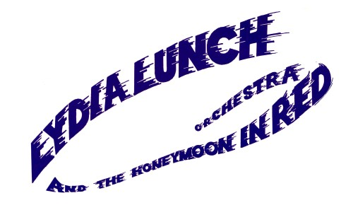 Lydia Lunch and the Honeymoon in Red Orchestra, Done Dun, EP, 1987