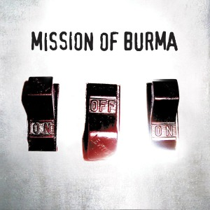 Mission Of Burma, OnOffOn, 2004