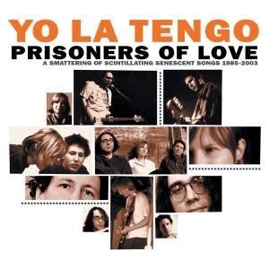 Yo La Tengo, Prisoners of Love, 2005