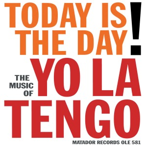 Yo La Tengo, Today Is The Day!, EP, 2003