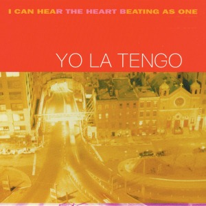 Yo La Tengo, I Can Hear The Heart Beating As One, 1999