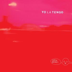 Yo La Tengo, Extra Painful, 2014