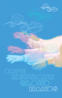 Dave Heumann, Cloud Hands, CS, 2016